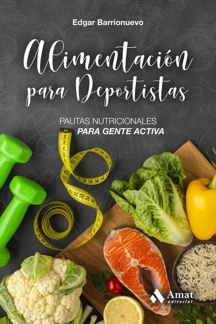 ALIMENTACION PARA DEPORTISTAS                                                   PAUTAS NUTRICIO