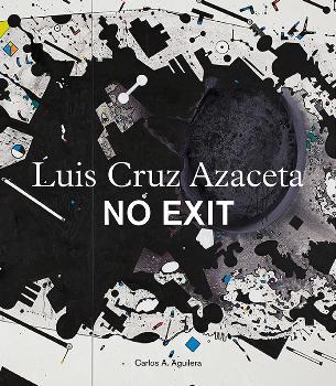 NO EXIT. LUIS CRUZ AZACETA