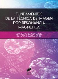 FUNDAMENTOS DE LA TÉCNICA DE IMAGEN POR RESONANCIA MAGNÉTICA