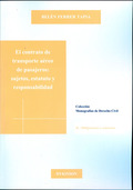 EL CONTRATO DE TRANSPORTE AÉREO DE PASAJEROS : SUJETOS, ESTATUTO Y RESPONSABILIDAD