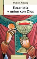 EUCARISTÍA Y UNIÓN CON DIOS.