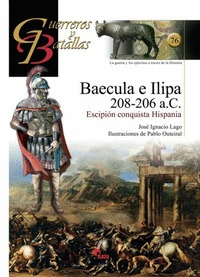 BAÉCULA E ILIPA 208-206 A. C. : ESCIPIÓN CONQUISTA HISPANIA