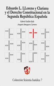 EDUARDO L. LLORENS Y CLARIANA Y EL DERECHO CONSTITUCIONAL EN LA II REPÚBLICA ESPAÑOLA