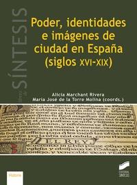 PODER, IDENTIDADES E IMÁGENES DE CIUDAD EN ESPAÑA (SIGLOS XVI-XIX).