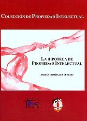 LA HIPOTECA DE PROPIEDAD INTELECTUAL