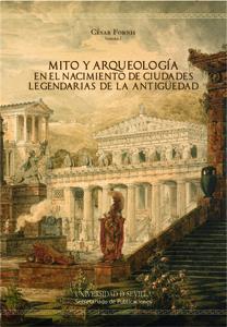 MITO Y ARQUEOLOGÍA EN EL NACIMIENTO DE CIUDADES LEGENDARIAS DE LA ANTIGÜEDAD : I JORNADAS ´EL N