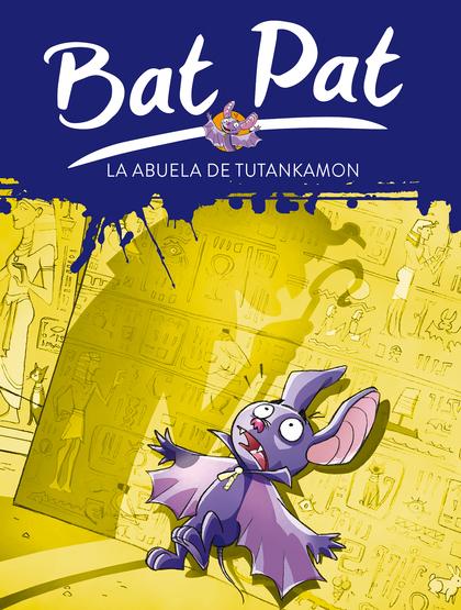 BAT PAT 3. LA ABUELA DE TUTANKAMON.