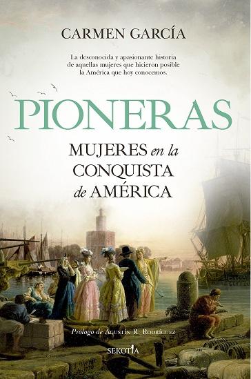 PIONERAS. MUJERES EN LA CONQUISTA DE AMÉRICA.