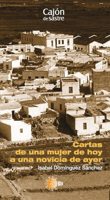 CARTAS DE UNA MUJER DE HOY A UNA NOVICIA DE AYER