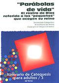 PARÁBULAS DE VIDA: ITINERARIO DE CATEQUESIS PARA ADULTOS/3