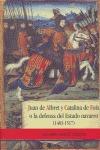 JUAN DE ALBRET Y CATALINA DE FOIX O LA DEFENSA DEL ESTADO NAVARRO (1483-1517)