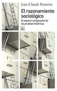 EL RAZONAMIENTO SOCIOLÓGICO : EL ESPACIO COMPARATIVO DE LAS PRUEBAS HISTÓRICAS
