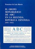 EL GRUPO MONÁRQUICO ´ABC´ EN LA SEGUNDA REPÚBLICA ESPAÑOLA