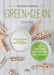 GREEN & CLEAN. CLAVES PARA SER UN BUEN ´ECO-LIMPIADOR´. LA HIGIENE ECOLÓGICA DEL.
