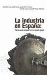 LA INDUSTRIA EN ESPAÑA: CLAVES PARA COMPETIR EN UN MUNDO GLOBAL