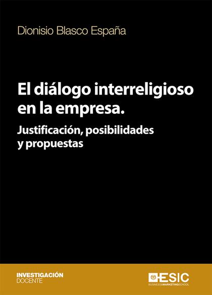 EL DIÁLOGO INTERRELIGIOSO EN LA EMPRESA                                         JUSTIFICACIÓN,