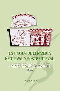 ESTUDIOS DE CERAMICA MEDIEVAL Y POSTMEDIEVAL