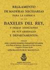 REGLAMENTOS DE MADERAS NECESARIAS PARA LA FÁBRICA DE LOS BAXELES DEL REY