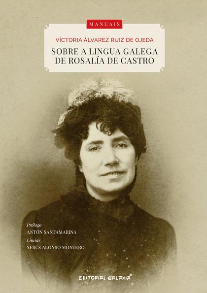 SOBRE A LINGUA GALEGA DE ROSALIA DE CASTRO