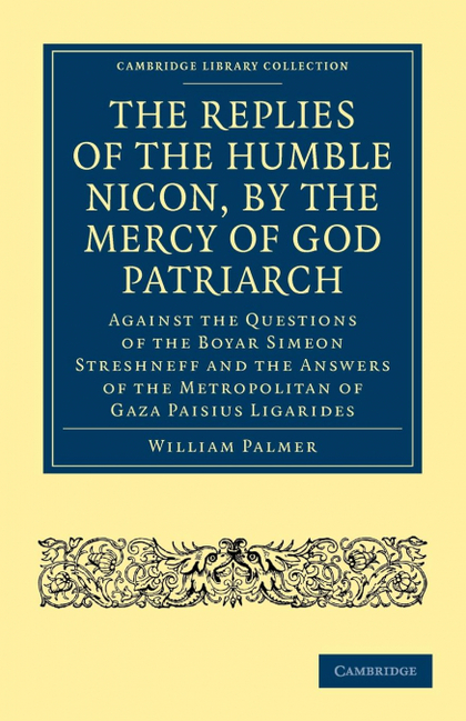 THE REPLIES OF THE HUMBLE NICON, BY THE MERCY OF GOD PATRIARCH, AGAINST THE QUES