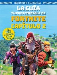 FORTNITE CAPÍTULO 2. LA GUÍA IMPRESCINDIBLE