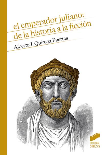 EL EMPERADOR JULIANO: DE LA HISTORIA A LA FICCIÓN.