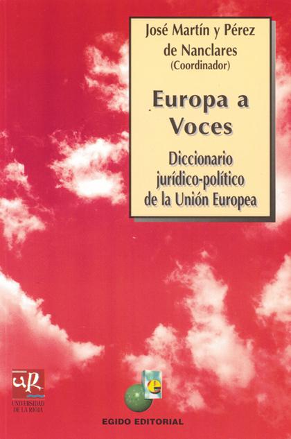 EUROPA A VOCES DICCIONARIO JURIDICO-POLITICO DE LA UNION EUROPEA