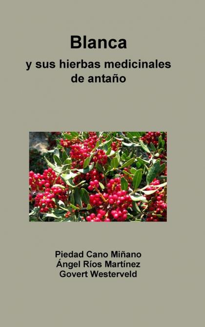 BLANCA Y SUS HIERBAS MEDICINALES DE ANTAÑO