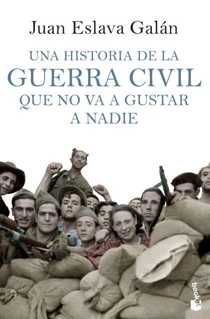 UNA HISTORIA DE LA GUERRA CIVIL QUE NO VA A GUSTAR A NADIE.