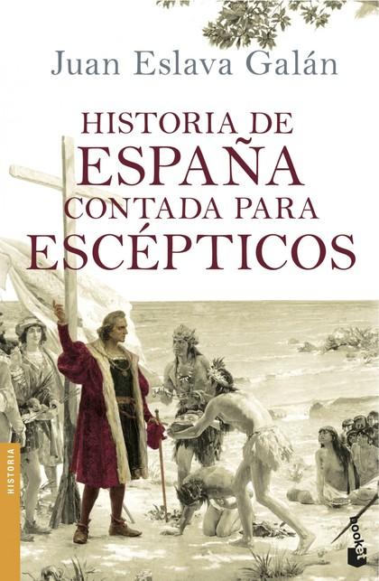 HISTORIA DE ESPAÑA CONTADA PARA ESCÉPTICOS.