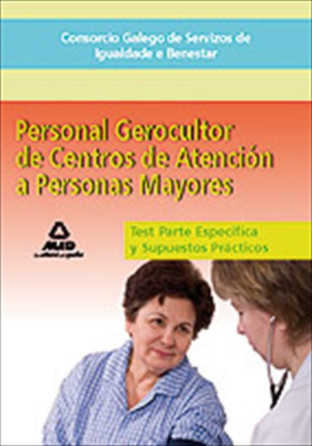 PERSONAL GEROCULTOR DE CENTROS DE ATENCIÓN A PERSONAS MAYORES, CONSORCIO GALEGO DE SERVIZOS DE