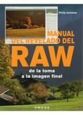 MANUAL DEL REVELADO DEL RAW : DE LA TOMA A LA IMAGEN FINAL