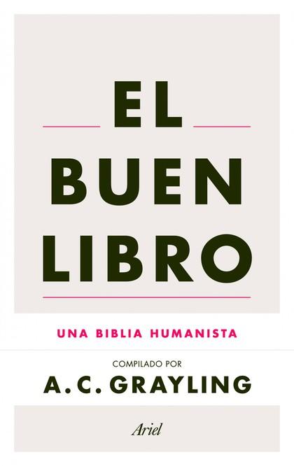 EL BUEN LIBRO. UNA BIBLIA HUMANISTA