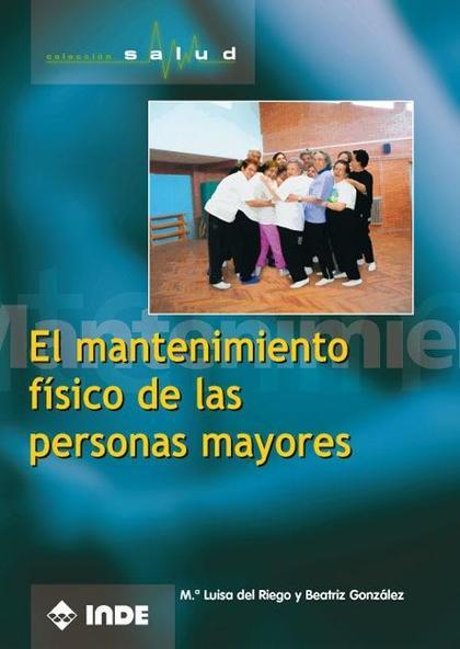El mantenimiento físico de las personas mayores