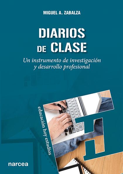 DIARIOS DE CLASE: UN INSTRUMENTO DE INVESTIGACIÓN Y DESARROLLO PROFESI