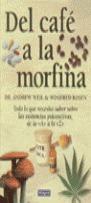 DEL CAFE A LA MORFINA