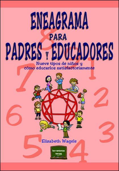 ENEAGRAMA PARA PADRES Y EDUCADORES: NUEVE TIPOS DE NIÑOS Y CÓMO EDUCAR