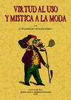 VIRTUD AL USO Y MÍSTICA A LA MODA