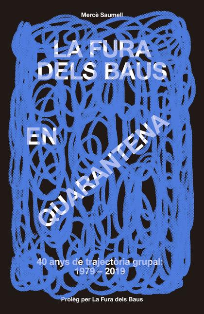LA FURA DELS BAUS EN QUARENTENA (1979-2019).