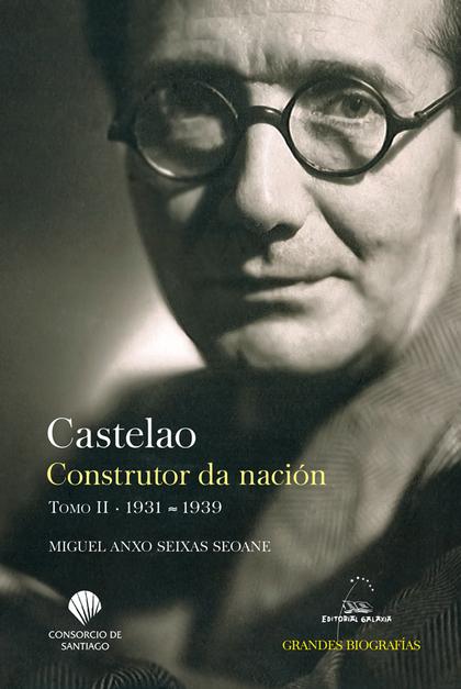 CASTELAO. CONSTRUTOR DA NACION T.II 1931-1939