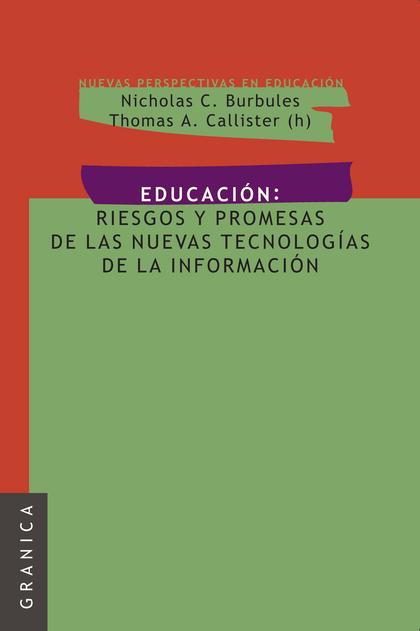 EDUCACIÓN: RIESGOS Y PROMESAS DE LAS NUEVAS TECNOLOGÍAS DE LA INFORMACIÍN
