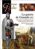 LA GUERRA DE GRANADA II : DEL ASEDIO DE MÁLAGA AL FIN DE LA RECONQUISTA, 1488-1492