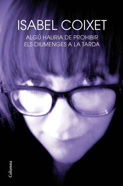 ALGÚ HAURIA DE PROHIBIR ELS DIUMENGES A LA TARDA