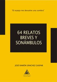 64 RELATOS BREVES Y SONÁMBULOS
