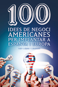 100 IDEES DE NEGOCI AMERICANES PER IMPLANTAR A ESPANYA I EUROPA