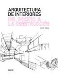 ARQUITECTURA DE INTERIORES : DEL BOCETO A LA CONSTRUCCIÓN