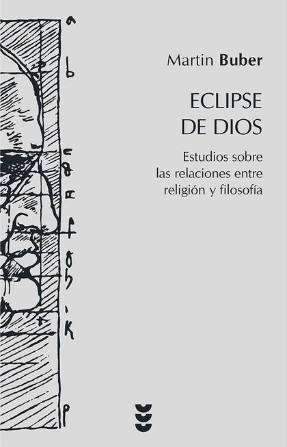 ECLIPSE DE DIOS: ESTUDIOS SOBRE LAS RELACIONES ENTRE RELIGIÓN Y FILOSO