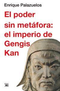 EL PODER SIN METÁFORA : EL IMPERIO DE GENGIS KAN