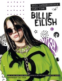 BILLIE EILISH                                                                   GUÍA IMPRESCIND