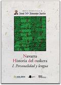 NAVARRA. HISTORIA DEL EUSKERA. I. PERSONALIDAD Y LENGUA.
